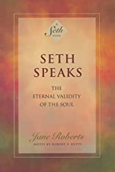 Seth Speaks: The Eternal Validity of the Soul (A Seth Book) (English Edition)