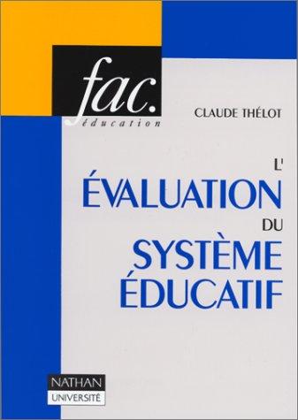 L'EVALUATION DU SYSTEME EDUCATIF. Coûts, fonctionnement, résultats