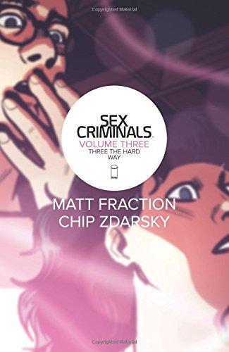 Sex Criminals Volume 3: Three the Hard Way par Matt Fraction