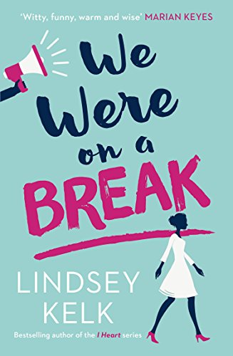 We Were On a Break: The hilarious and romantic