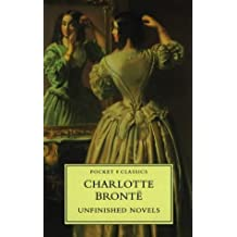 Unfinished Novels (Pocket Classics) by Charlotte Bronte (1993-09-30)