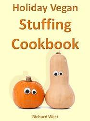 Holiday Vegan Stuffing Cookbook (Holiday Vegan Cookbooks) (English Edition)