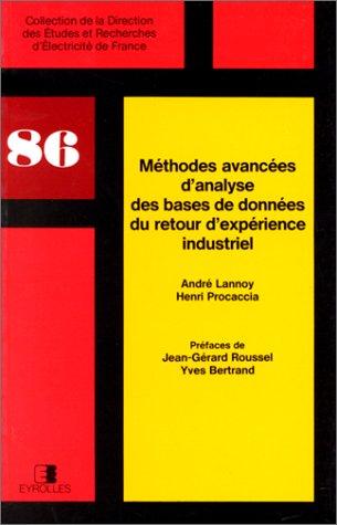 Méthodes avancées d'analyse des bases de données du retour d'expérience industriel par André*Procaccia, Henri Lannoy, André Lannoy, Henri Procaccia