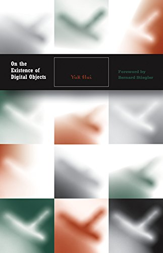 On the Existence of Digital Objects (Electronic Mediations) por Yuk Hui