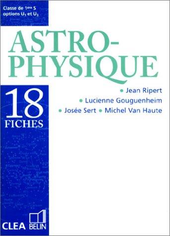 Astrophysique : 18 fiches