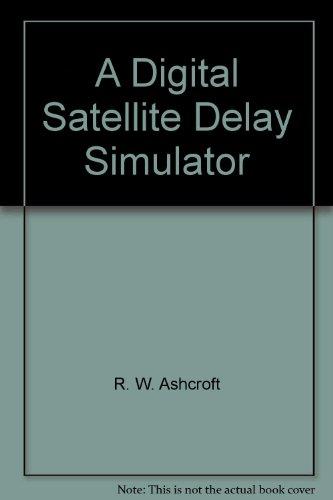 A Digital Satellite Delay Simulator