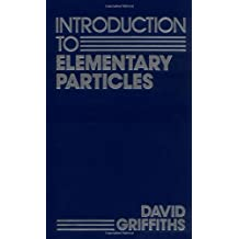 Introduction to Elementary Particles by David Griffiths (1987-03-15)