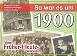 So war es um 1900: Eine Früher-Heute-Werkstatt