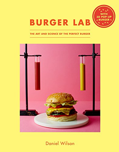 Burger Lab: The Art and Science of the Perfect Burger por Daniel Wilson
