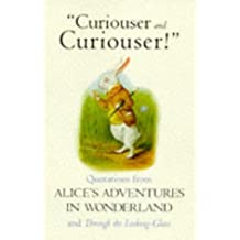 Curiouser and Curiouser!: Quotations from the Alice Books
