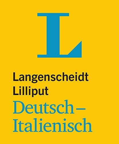 Langenscheidt Lilliput Deutsch-Italienisch - im Mini-Format (Lilliput-Wörterbücher Fremdsprachen)