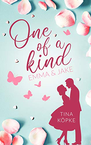 One of a kind - Emma & Jake (Maywood 1) von [Köpke, Tina]