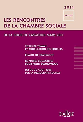 Les rencontres de la Chambre sociale de la Cour de Cassation. Mars 11 - 1ère édition: Mars 2011 par Collectif