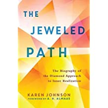 The Jeweled Path: The Biography of the Diamond Approach to Inner Realization