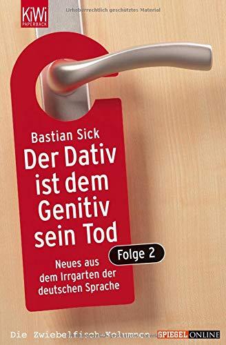 Der Dativ ist dem Genitiv sein Tod, Folge 2: Neues aus dem Irrgarten der deutschen Sprache.