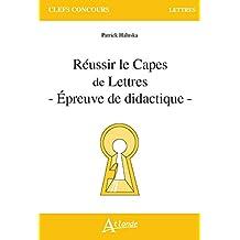 Réussir le CAPES de Lettres -Épreuve de didactique