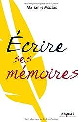 Ecrire ses mémoires : Guide pratique de l'autobiographie