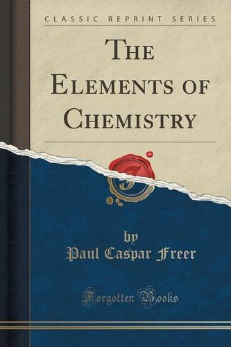 The Elements of Chemistry (Classic Reprint)