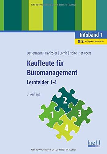 Kaufleute für Büromanagement - Infoband 1: Lernfelder 1-4