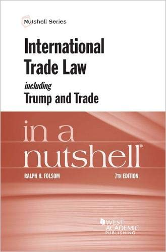 International Trade Law Including Trump and Trade in a Nutshell (Nutshell Series) por Ralph Folsom
