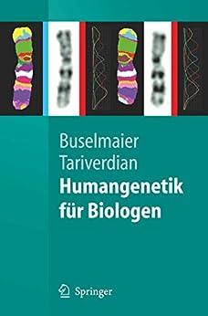 Humangenetik für Biologen (Springer-Lehrbuch) von [Buselmaier, Werner, Tariverdian, Gholamali]