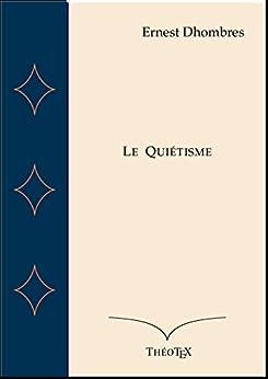 Le Quiétisme par [Dhombres, Ernest]