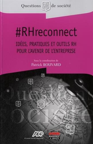 #RHreconnect: Idées, pratiques et outils RH pour l'avenir de l'entreprise. par Patrick Bouvard