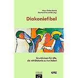 Diakoniefibel: Grundwissen für alle, die mit Diakonie zu tun haben