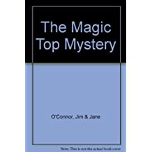 The Magic Top Mystery by Jim & Jane O'Connor (1984-03-03)