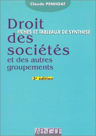 Droit des sociétés et des autres groupements. Fiches et tableaux de synthèse, 3ème édition