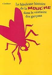 La fabuleuse histoire de la mouche dans le vestiaire des garçons