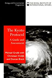 The Kyoto Protocol: A Guide and Assessment (Royal Institute of International Affairs)