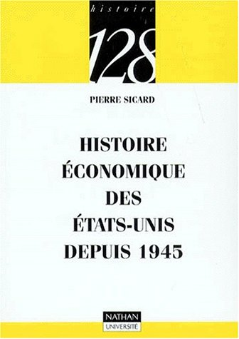Histoire économique des Etats-Unis après 1945 par Pierre Sicard