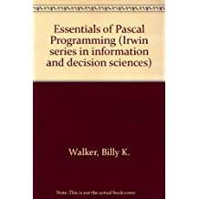 Essentials of Pascal Programming (Irwin series in information and decision sciences)