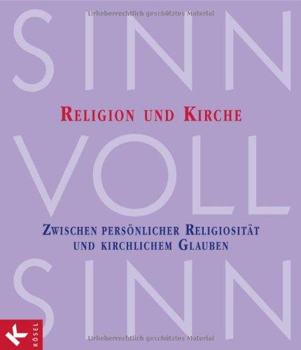 SinnVollSinn - Religion an Berufsschulen. Band 5: Religion und Kirche: Zwischen persönlicher Religiosität und kirchlichem Glauben