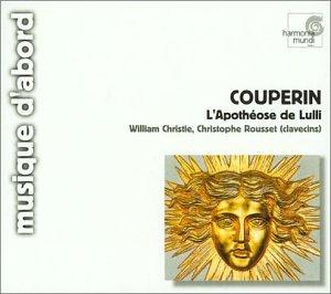 Couperin - L'Apothéose de Lulli / Christie, Rousset (coll. musique d'abord)