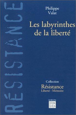 Les labyrinthes de la liberté