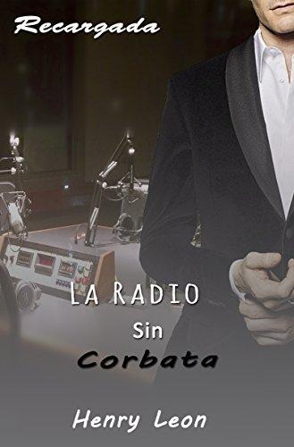 La Radio Sin Corbata Recargada: La radiodifusión ejercida con ...
