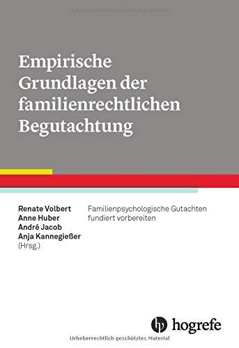 Grundlagen (Empirische Grundlagen der familienrechtlichen Begutachtung: Familienpsychologische Gutachten fundiert vorbereiten)