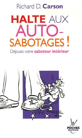 Halte aux autosabotages ! : Djouez votre saboteur intrieur