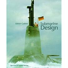 Submarine Design. Entwurf, Konstruktion und Bau von Unterseebooten. Englische Ausgabe.