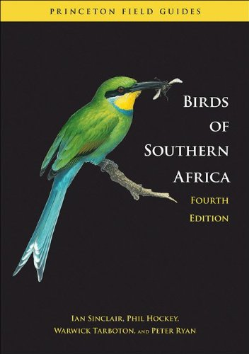 Birds of Southern Africa: Fourth Edition (Princeton Field Guides) por Ian Sinclair