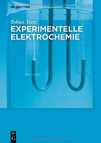 Experimentelle Elektrochemie: Theorie Und Experiment (De Gruyter Studium)