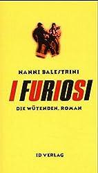 I Furiosi /Die Wütenden: Roman