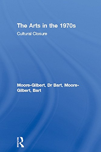 The Arts in the 1970s: Cultural Closure (English Edition)