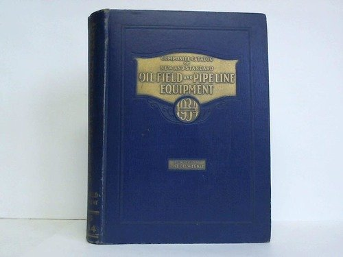 Composite Catalog of Oil Field & Pipe Line Equipment, No. 5. Edition 1934 (First Annual) - Oil Field Pipe