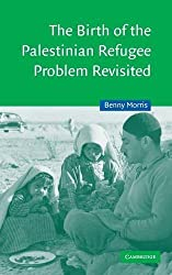 The Birth of the Palestinian Refugee Problem Revisited (Cambridge Middle East Studies) by Benny Morris (2003-12-11)