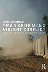 Transforming Violent Conflict (Routledge Studies in Peace and Conflict Resolution)