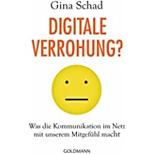Digitale Verrohung?: Was die Kommunikation im Netz mit unserem Mitgefühl macht