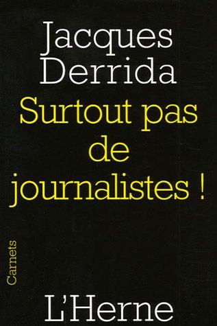 Surtout pas de journalistes ! par Jacques Derrida